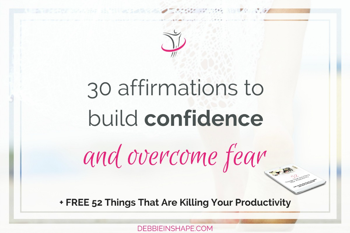 30 Affirmations To Build Confidence And Overcome Fear