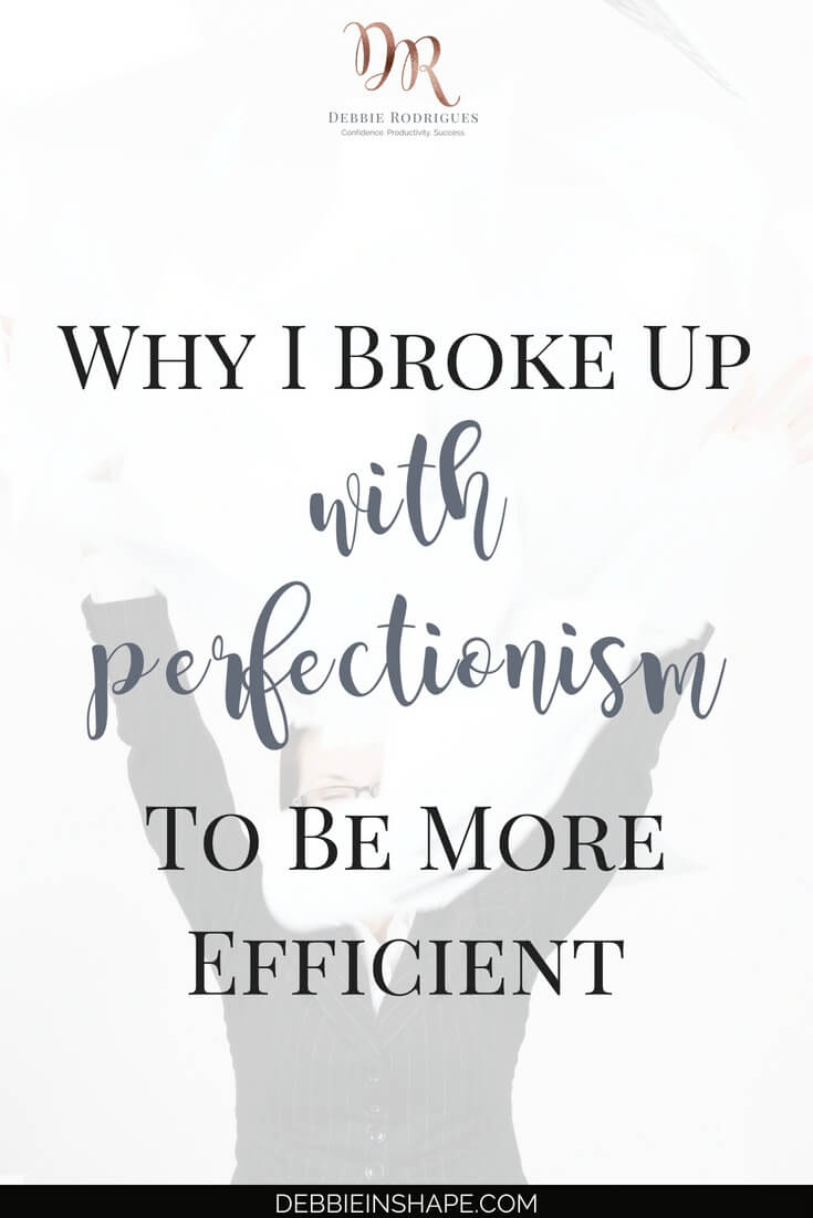 Discover why I broke up with perfectionism. Be aware of the 5 reasons why you should do the same to become more productive. Learn how to overcome it on the blog! #productivity #confidence #success #journaling #perfectionism