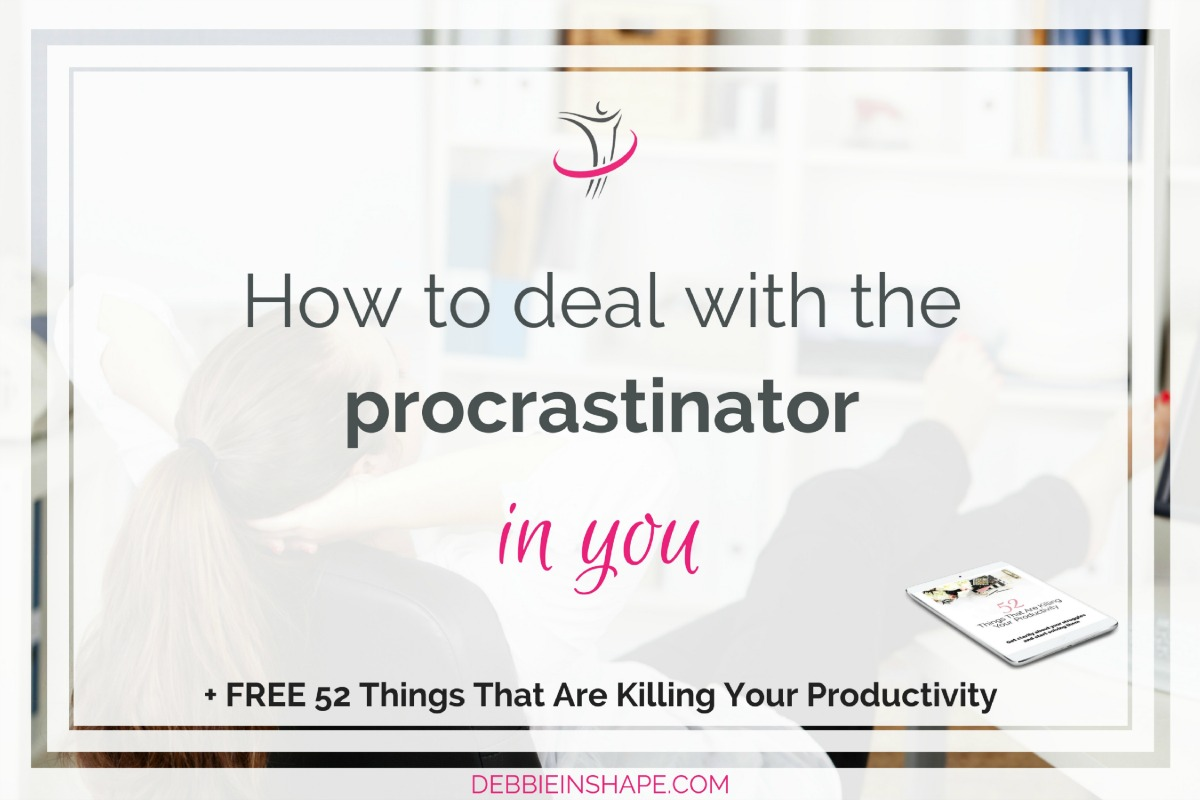 How To Deal With The Procrastinator In You