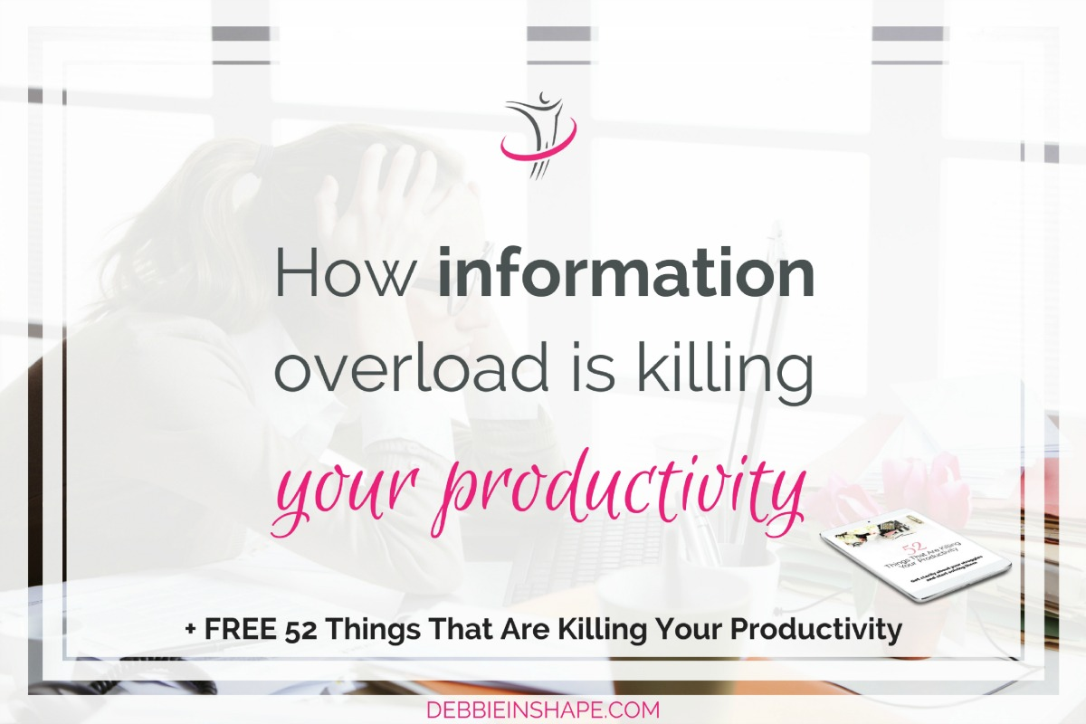 How Information Overload Is Killing Your Productivity