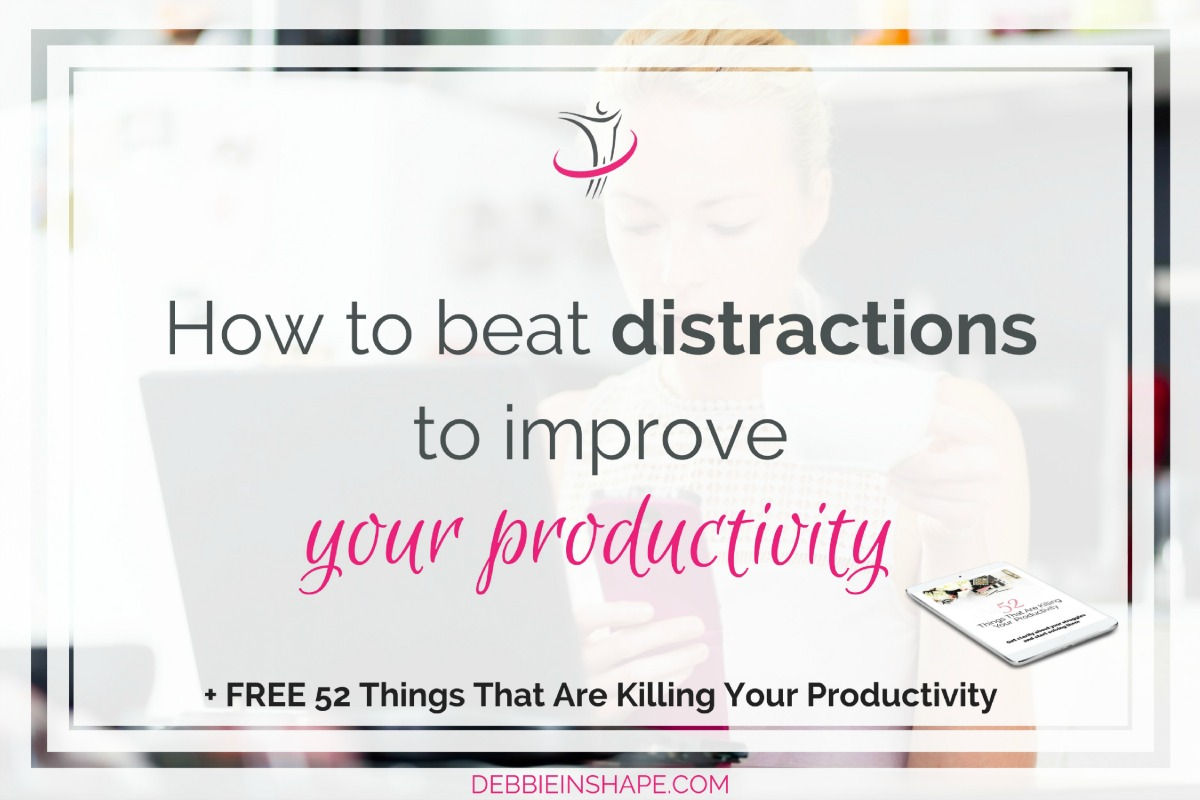 How To Beat Distractions To Improve Your Productivity