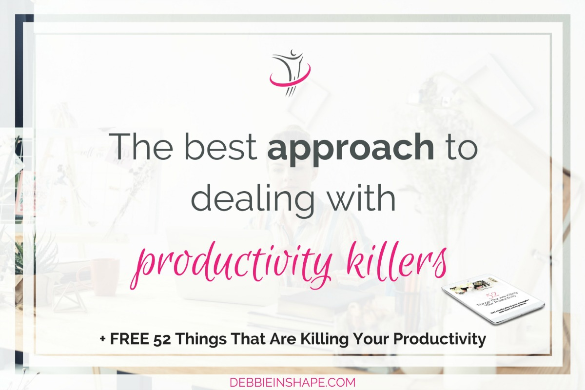 The Best Approach To Dealing With Productivity Killers