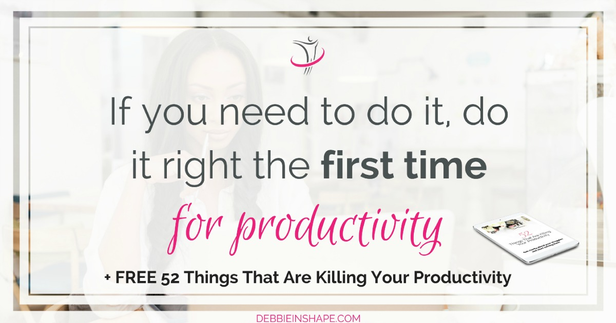 5 reasons why you'll want to do it right the first time from now on. Discover the benefits of avoiding redo. Achieve more during the day and boost your efficiency the easy way. For support and accountability, join the 52-Week Challenge For A More Productive You today. Become more efficient one day at a time without stress along with other like-minded achievers.