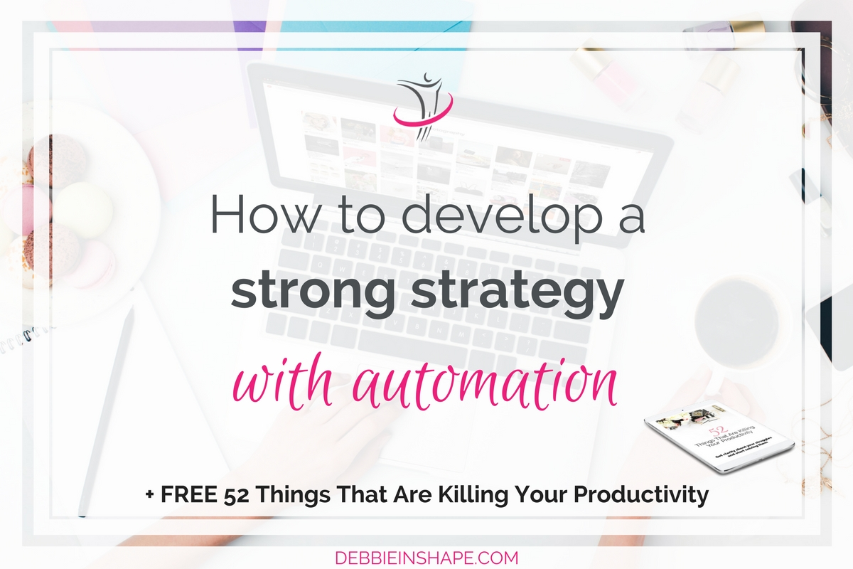 How To Develop A Strong Strategy With Automation