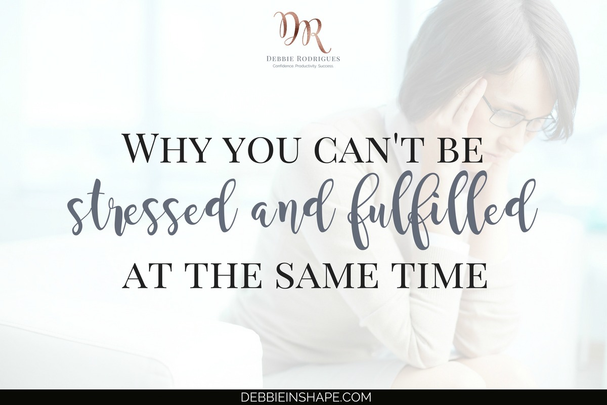 Why You Can't Be Stressed And Fulfilled At The Same Time