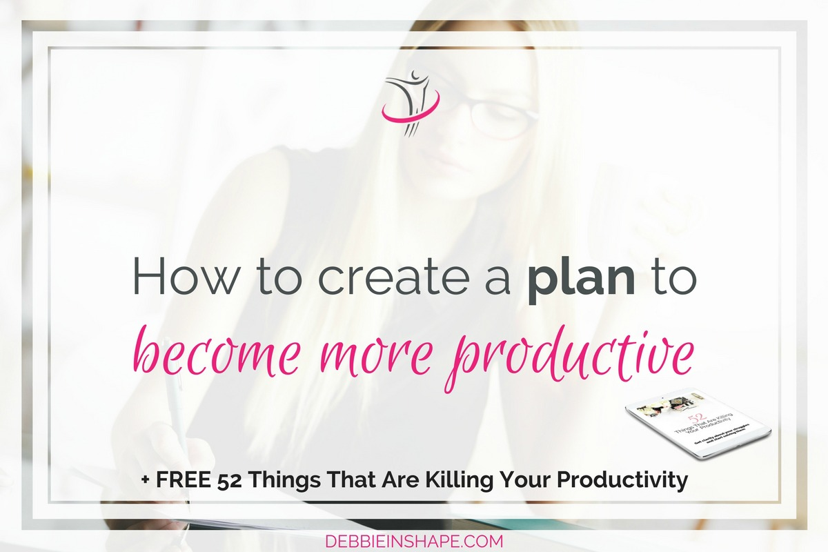 How To Create A Plan To Become More Productive
