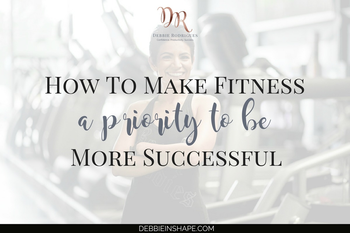 How To Make Fitness A Priority To Be More Successful