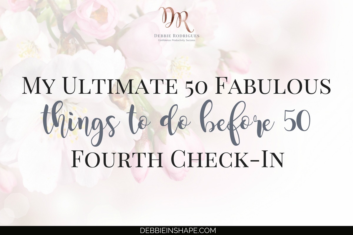 My Ultimate 50 Fabulous Things To Do Before 50 Fourth Check-In