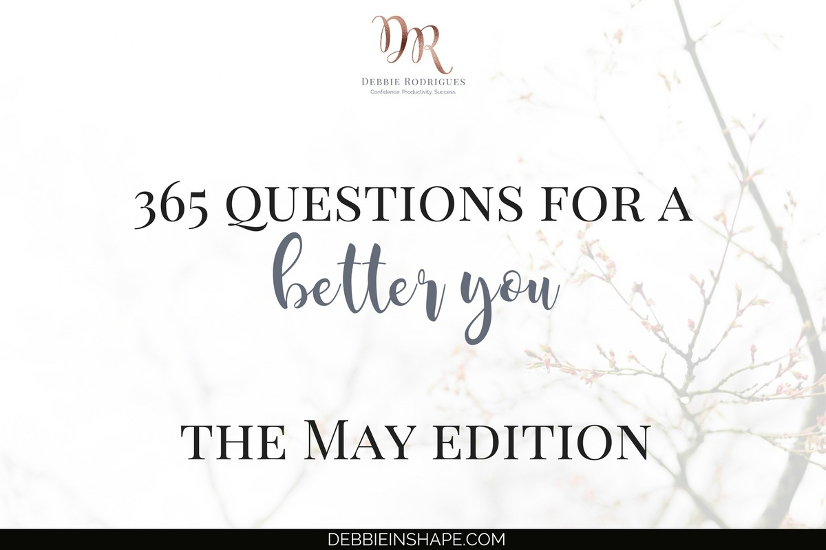 365 Questions For A Better You: the May Edition
