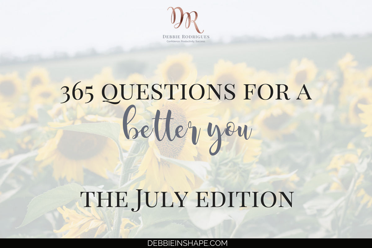 365 Questions For A Better You: the July Edition