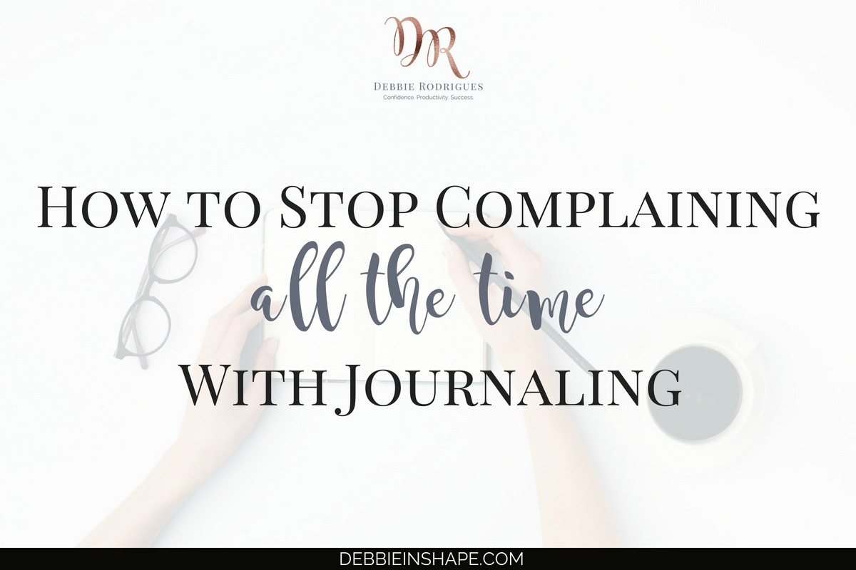 If you want to be more successful, you need to learn how to stop complaining. Discover how your daily journal entries can help you accomplish that. Come to the 52-Week Challenge For A More Productive You and get all the support you need to overcome this efficiency and mental block. #productivity #confidence #success #journaling #mentalhealth