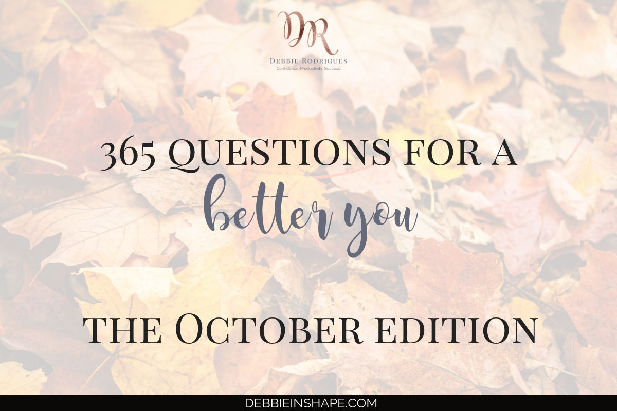 The 365 Questions For A Better You, the October Edition are here. It's time to welcome my favorite season again and some exciting changes. #productivity #confidence #success #personaldevelopment #journaling #prompts #365questionsforabetteryou