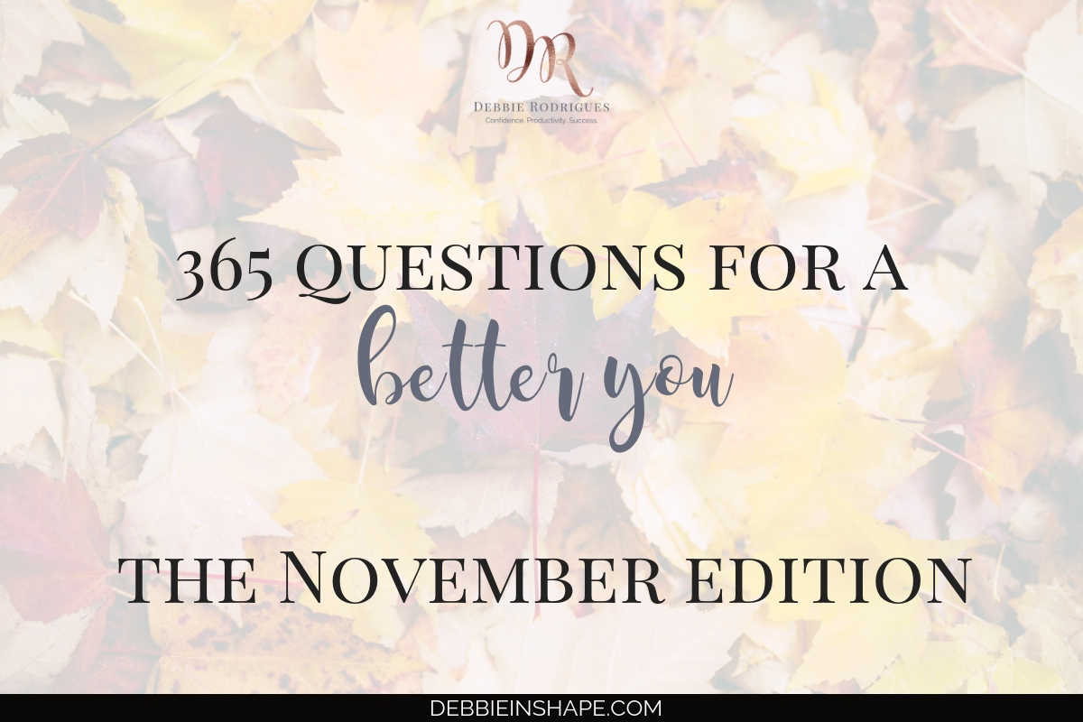365 Questions For A Better You: the November Edition